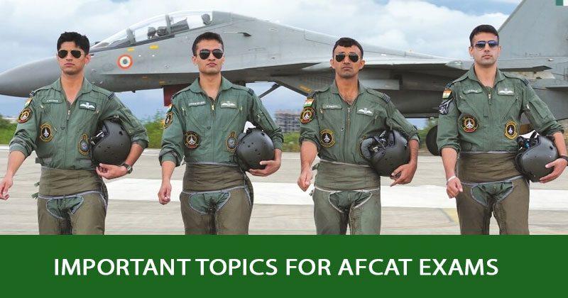Important topics for AFCAT Exams