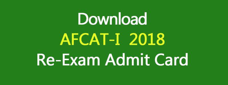 Download AFCAT-I 2018 RE-Exam Admit Card