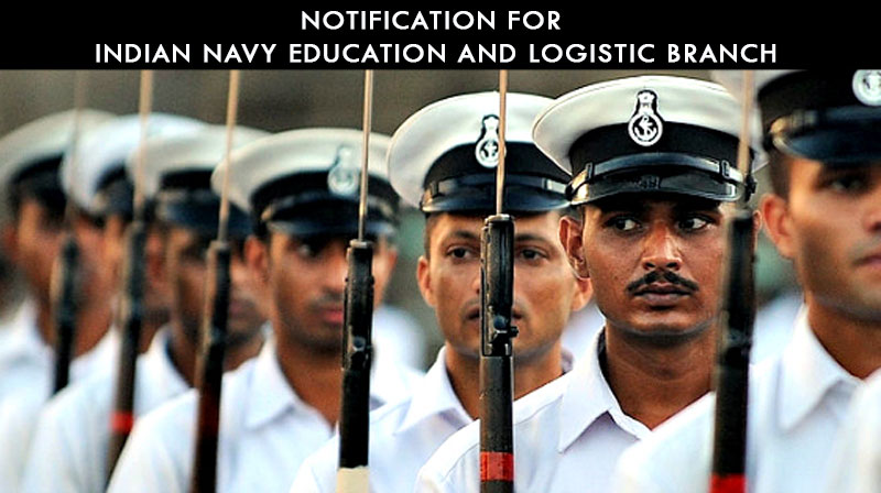 Notification for Indian Navy Education and logistic branch