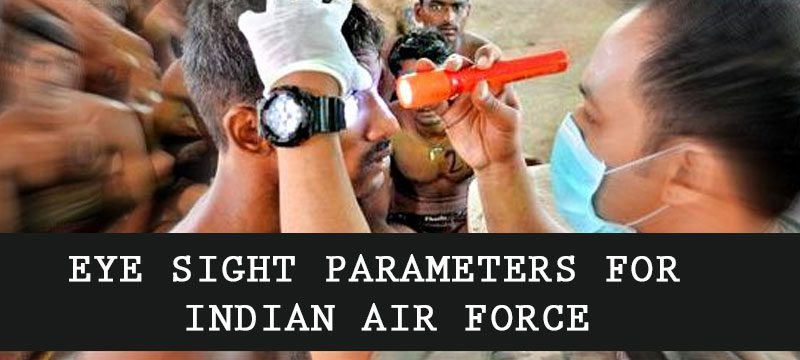 Eye Sight Parameters for Indian Air Force