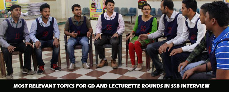 Most Relevant Topics for GD and Lecturette Rounds in SSB Interview
