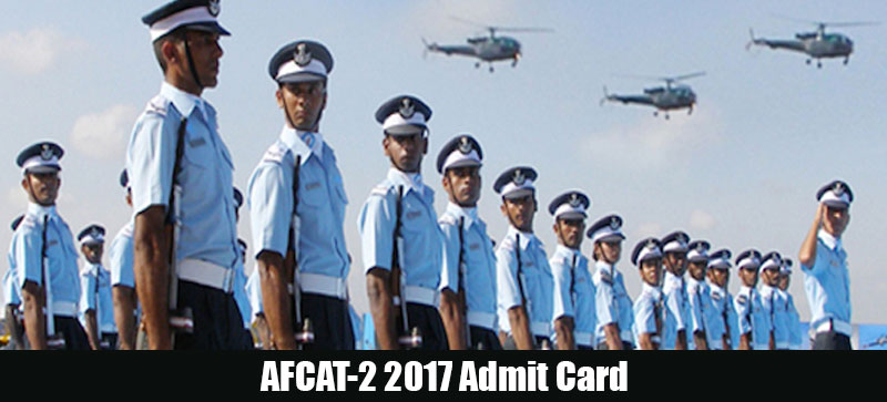 Download AFCAT-2 2017 Admit Card