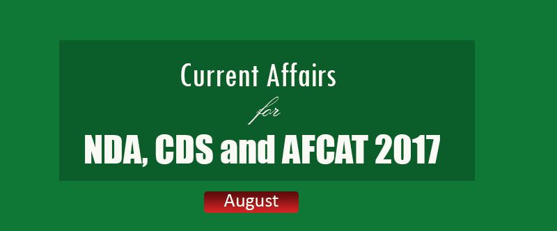 Current Affairs for NDA, CDS and AFCAT 2017