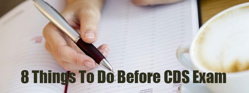 8 Things to do before CDS Exam
