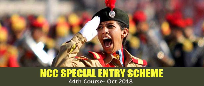 NCC Special Entry Scheme 44th Course- Oct 2018