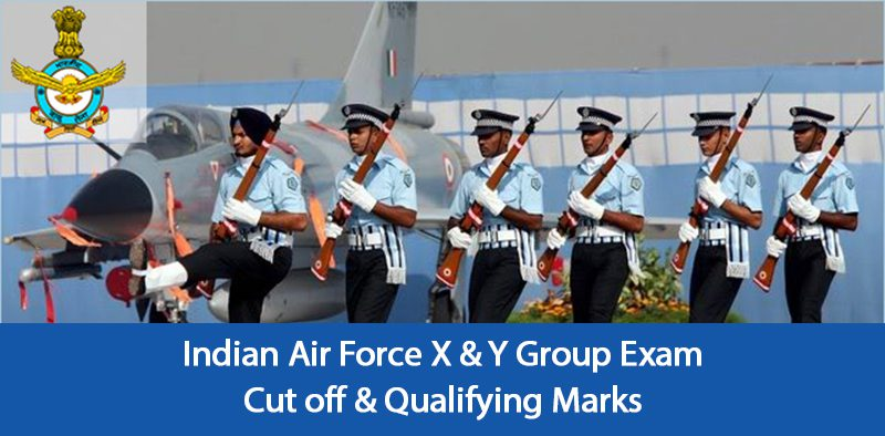 Indian Air Force X & Y Group Exam Cut off & Qualifying Marks
