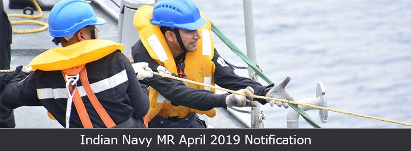 Indian Navy MR - April 2019 – Notification