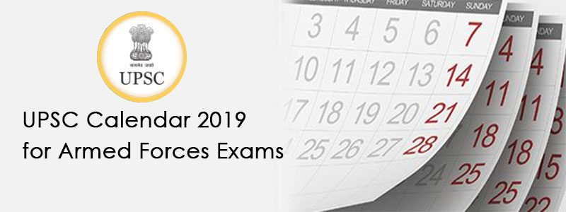 UPSC Calendar for Armed Forces Exams 2019