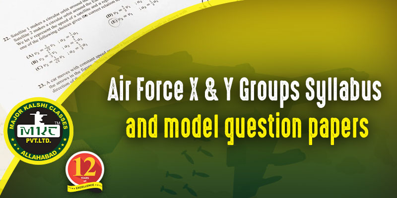Indian Airforce X and Y Group Syllabus and Model Paper
