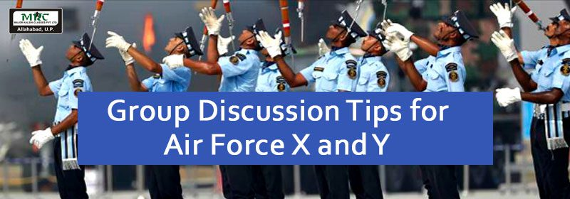 Group Discussion tips for Air Force X and Y