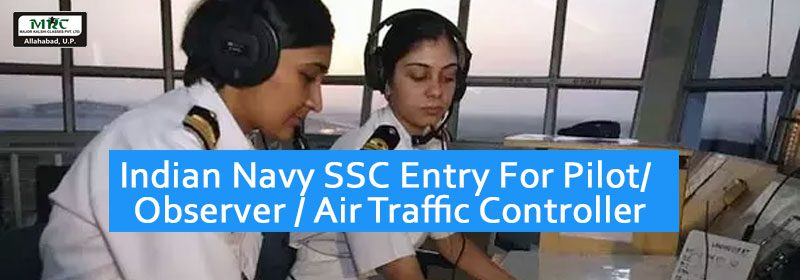 • Indian Navy SSC Entry For Pilot/ Observer/ Air Traffic Controller