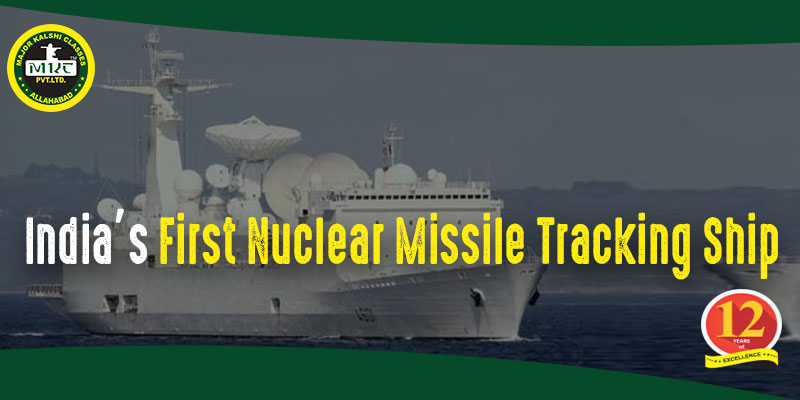 India's First Nuclear Missile Tracking Ship