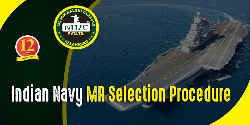Indian Navy MR Selection Procedure
