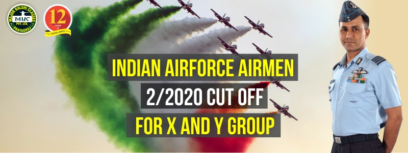 Indian Airforce Airmen Cut off for X and Y Group 02/2020
