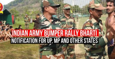 Indian Army Bumper Rally Bharti Notification for UP, MP and other States