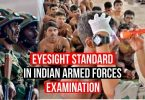 Eyesight Standard in Armed Forces Exams like NDA, CDS, AFCAT Etc