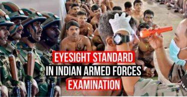 Eyesight Standard in Armed Forces Exams like NDA, CDS, AFCAT Etc