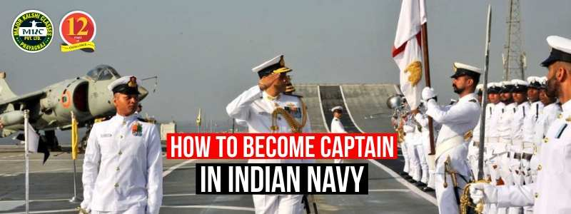 How to become Captain in Indian Navy?
