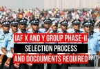 IAF X and Y Group Phase-II Selection Process and Documents Required
