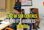 List of SSB Centres and Address in India. List of Service Selection Board