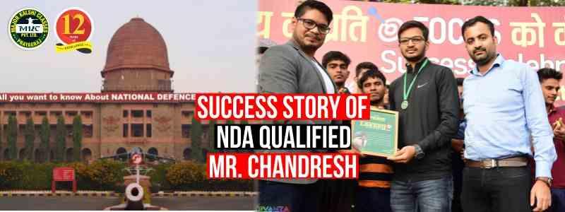 NDA Qualified Success Story of Mr Chandresh Singh
