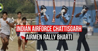 Indian Air Force Airmen Chattisgarh Rally Bharti