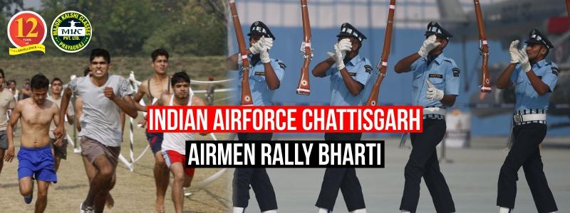 Indian Air Force Airmen Chattisgarh Rally Bharti
