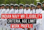 Indian Navy MR Eligibility Criteria, Age Limit, Work Profile Etc.