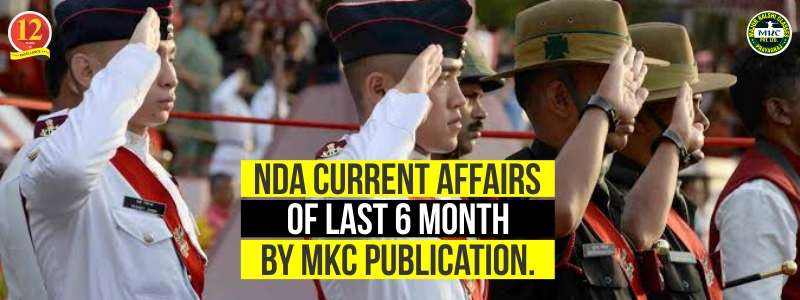 NDA Current Affairs of Last 6 Month by MKC Publication.