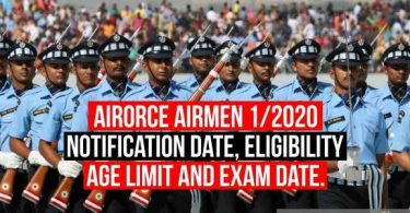 Indian Airforce Airmen 1/2020 Notification date, Exam Date, Age Limit