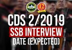 CDS-2/2019 SSB Date Expected | CDS 2019 SSB interview Date|