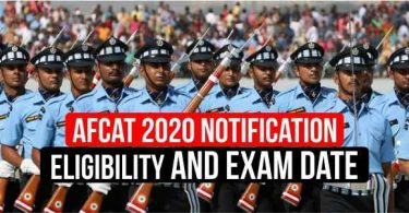 AFCAT 2020 Notification, Exam Date, Eligibility Criteria and Exam Pattern