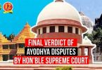 Final Verdict on Ayodhya Dispute by Hon'ble Supreme Court