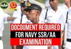 Documents Required for Navy SSR/AA Examination.