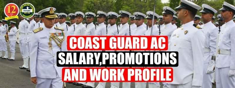 Coast Guard AC Salary, Promotion and Work Profile