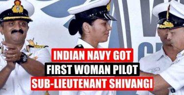 Indian Navy got first Women Pilot Sub- Lieutenant Shivangi Singh