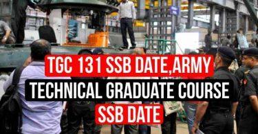 TGC 131 SSB Date, Army Technical Graduate Course SSB Date