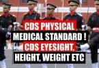 CDS Physical Medical Standard, CDS Eyesight, Height and Weight Etc