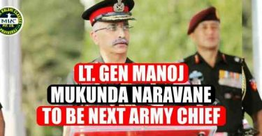 Lt. Gen Manoj Mukunda Naravane To be Next Army Chief