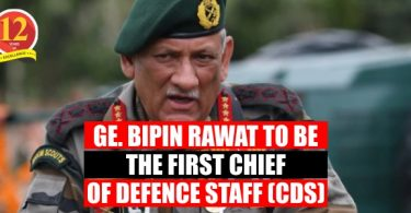Gen. Vipin Rawat to be the First Chief of Defense Staff
