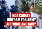 NDA Cadets Uniform for Army, Air Force and Navy