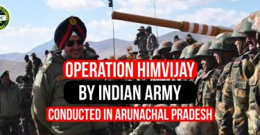 Operation HimVijay by Indian Army Conducted in Arunachal Pradesh
