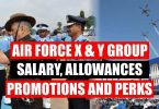 Airforce X and Y Group Salary, Allowances, Promotions and Perks