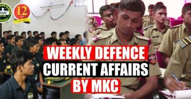 Weekly Defence Current Affairs by MKC