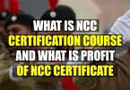 What is NCC Certification Course, What are the profits of NCC Certificates?