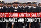 Coast Guard Yantrik Salary, Allowances and Perquisites