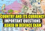 Country and its Currency, Important Questions Asked in Defence Exam