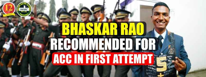 Bhasker Rao Recommended for ACC in First Attempt