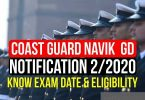 Coast Guard Navik GD Notification 2/2020, Know Exam Date and Eligibility