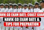 Navik GD Exam Date: Coast Guard Navik GD Exam Date and Tips for Preparation